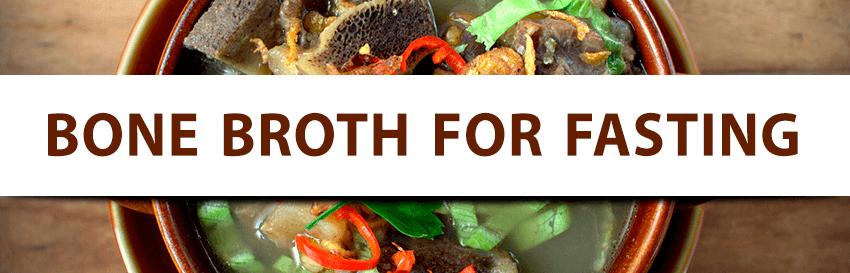 Bone Broth for Fasting