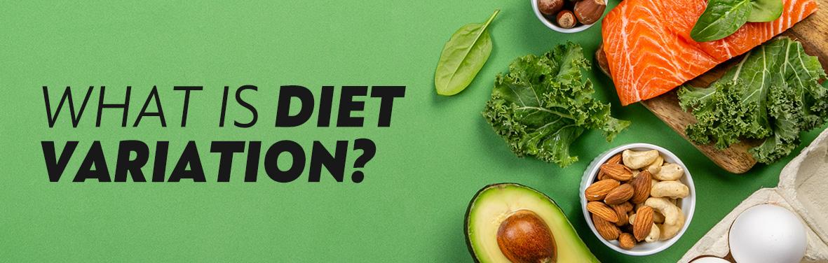 what-is-diet-variation